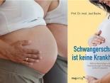 Welche Ratschläge und Untersuchungen Schwangere wirklich brauchen