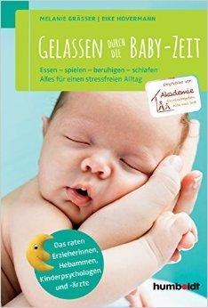 Das Buch - Gelassen durch die Babyzeit - kaufen