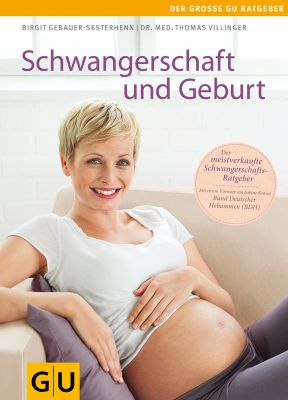 Der große GU-Ratgeber: Schwangerschaft und Geburt