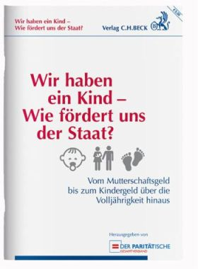 Die Broschüre - Wir haben ein Kind - Wie fördeert uns der Staat? - kaufen