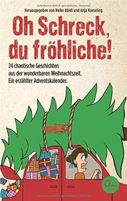 Oh Schreck, due fröhliche! - 24 chaotische Weihnachtsgeschichten