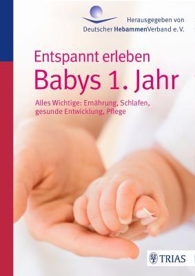 Das Buch - Entspannt erleben - Babys 1. Jahr - kaufen