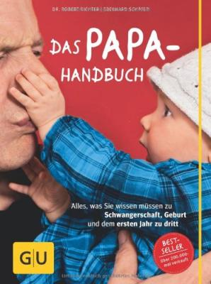 Das Papa-Handbuch - Alles was Sie wissen müssen zu Schwangerschaft, Geburt - kaufen
