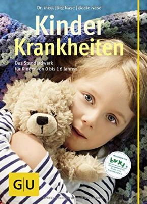 Das Buch - Kinderkrankheiten: Das Standardwerk für Kinder von 0 bis 16 Jahren - bestellen