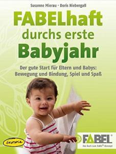 Das Buch - FABELhaft durchs erste Babyjahr - bestellen