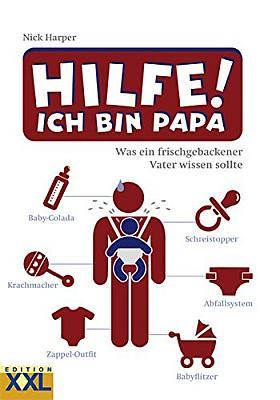 Das Buch - Hilfe! Ich bin Papa! - bestellen