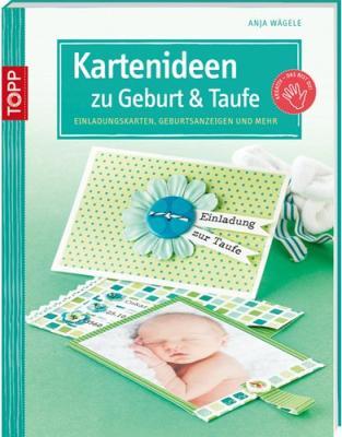 Das Buch - Kartenideen zu Geburt und Taufe - bestellen