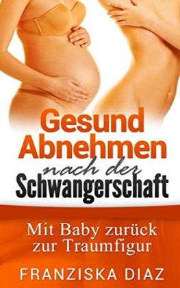 Das Buch - Gesund Abnehmen nach der Schwangerschaft - bestellen