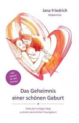 Das Buch - Das Geheimnis einer schönen Geburt - bestellen