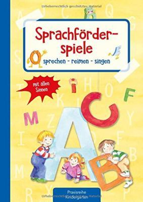 Das Buch - Sprachförderspiele: sprechen - reimen - singen mit allen Sinnen - bestellen