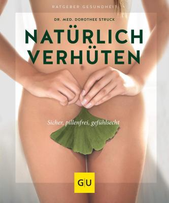 Das Buch - Natürlich Verhüten aus GU-Verlag - bestellen