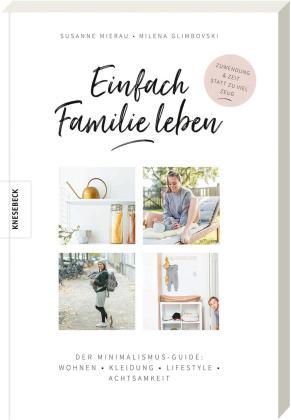 Das Buch - Minimalistisch leben mit Kindern von Susanne Mierau - bestellen