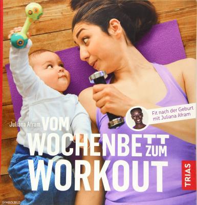 Das Buch - Vom Wochenbett zum Workout - bestellen