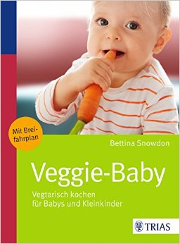 Das Buch - Veggie-Baby: Vegetarisch kochen für Babys und Kleinkinder - bestellen