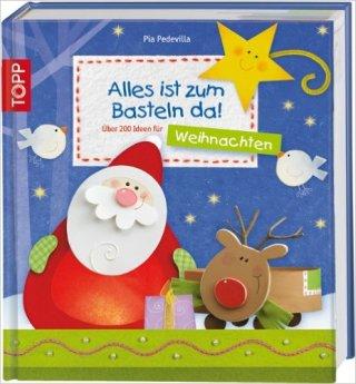 Das Bastelbuch zu Weihnachten mit mehr als 150 Ideen kaufen