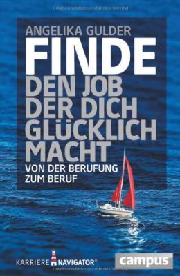 Das Buch - Finde den Job, der Dich glücklich macht - kaufen