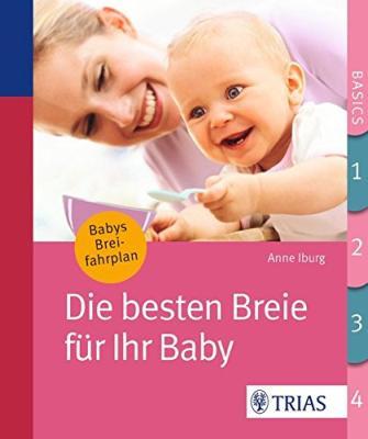 Das Buch - Die besten Breie für Ihr Baby von Anne Iburg - bestellen