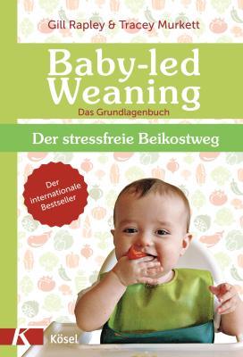 Das Buch - Baby-led Weaning: Der stressfreie Beikostweg - bestellen