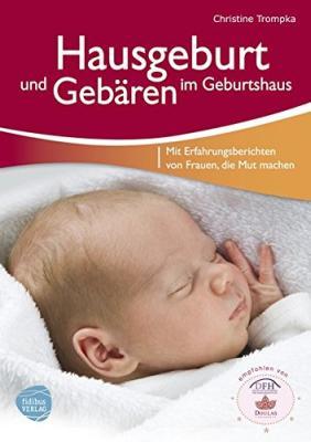 Das Buch - Hausgeburt und Gebären im Geburtshaus - bestellen