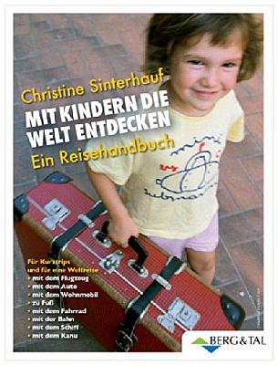 Das Buch - Mit Kindern die Welt entdecken: Ein Reisehandbuch - bestellen