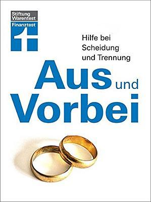 Das Buch - Aus und vorbei: Hilfe bei Scheidung und Trennung - kaufen