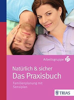 Das Buch - Natürlich und sicher Familienplanung mit dem Sensiplan - bestellen