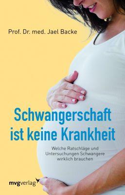 Das Buch - Schwangerschaft ist keine Krankheit - bestellen