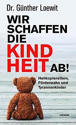 Das Buch - Wir schaffen die Kindheit ab! - bestellen