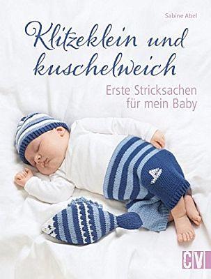Das Babystrickbuch - Klitzeklein und kuschelweich - bestellen