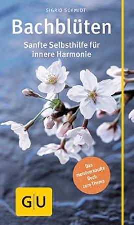 Den GU-Ratgeber - bachblüten: Sanfte Selbsthilfe für innere Harmonie - bestellen