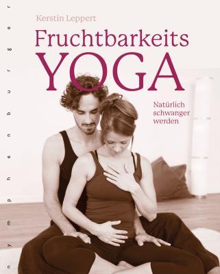 Das Buch - Fruchtbarkeitsyoga/Natürlich schwanger werden - kaufen