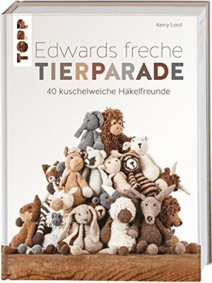 Das Buch - Edward freche Tierparade - 40 Häkelanleitungen - bestellen