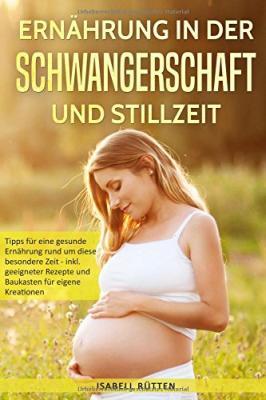 Das Buch - Ernährung in der Schwangerschaft und Stillzeit - bestellen